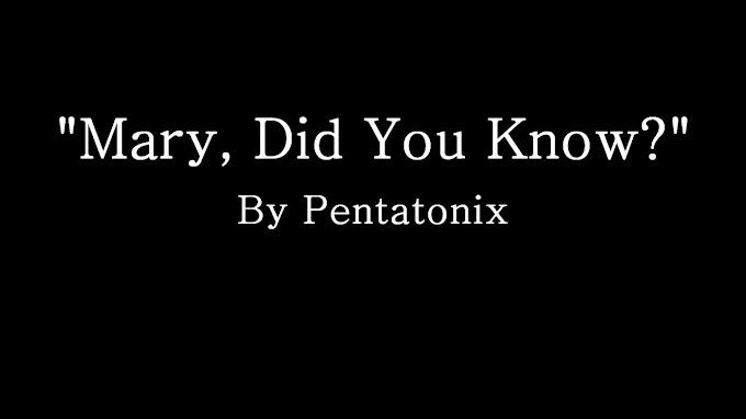 Mary, Did You Know with Lyrics - Pentatonix Lyrics