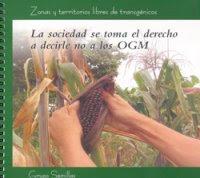 Zonas y territorios Libres de transgénicos. La sociedad se toma el derecho a decirle no a los OGM