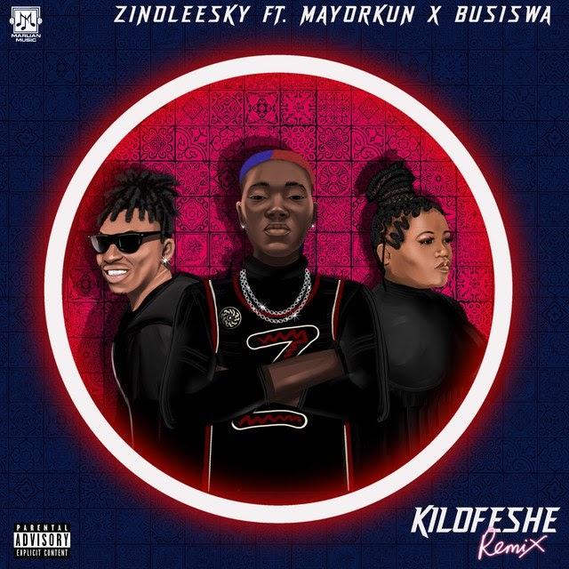 [MUSIC] Zinoleesky – kilofeshe (remix) Ft. Mayorkun & Busiswa