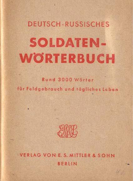 Deutsch-Russisches Soldaten-Wörterbuch, Berlin 1942