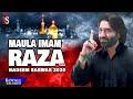 Lyrics - Maula Imam e Raza - Nadeem Sarwar - Muharram 1442-2020 Lyrics