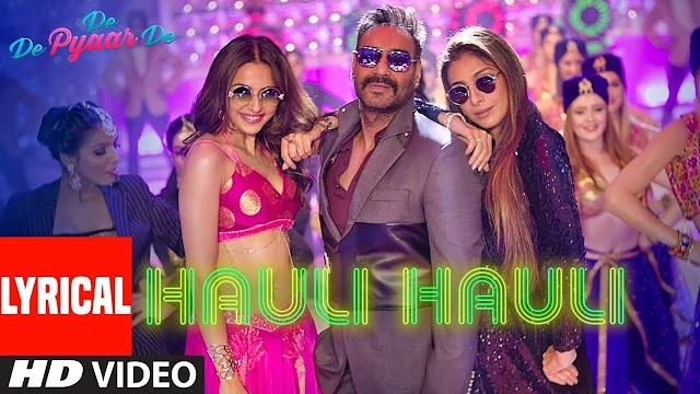 Hauli Hauli Lyrics in Hindi - De De Pyaar De