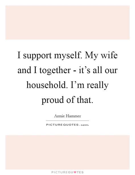 Im Proud Of My Wife Quotes