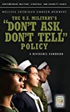 The U.S. Military's Don't Ask, Don't Tell Policy: A Reference Handbook (Contemporary Military, Strategic, and Security Issues)