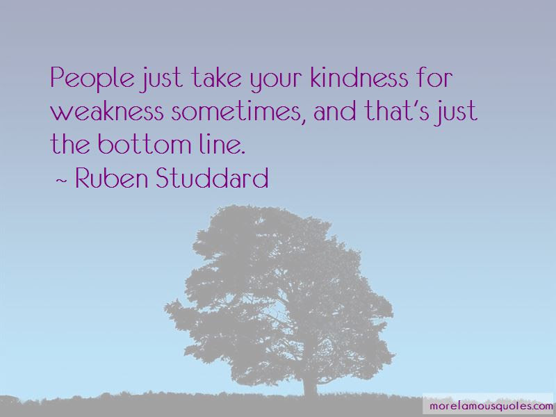 Kindness Weakness Quotes Top 37 Quotes About Kindness Weakness From