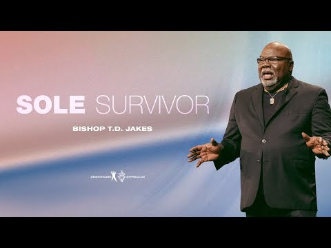 Sole Survivor - Bishop T.D. Jakes