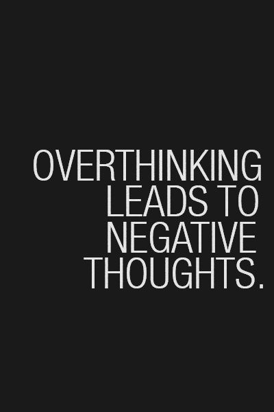 Quotes Facts Overthinking Stress Thinking Be Happy Life Quotes Good