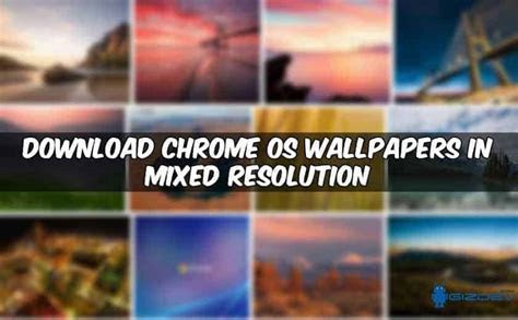 Download Chrome OS Wallpapers in Mixed Resolution