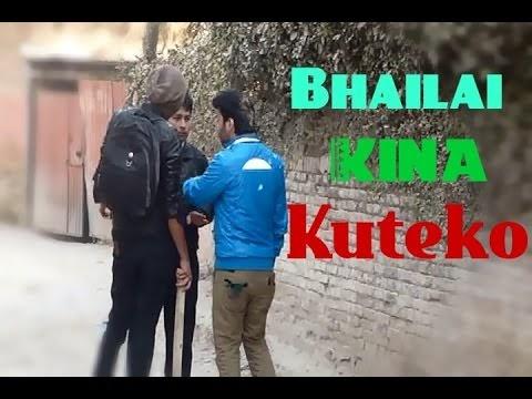 Nepali Prank- Bhailai Kina Kuteko Prank