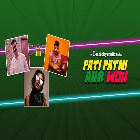 Pati Patni Aur Woh (2020) - ElectEcity WEB Series Season 1 Complete