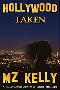 Hollywood Taken by M. Z. Kelly