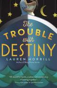 http://www.barnesandnoble.com/w/the-trouble-with-destiny-lauren-morrill/1121443733?ean=9780553497977