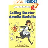 http://www.amazon.com/Calling-Doctor-Amelia-Bedelia-Read/dp/0060087803/ref=sr_1_17?s=books&ie=UTF8&qid=1396365348&sr=1-17&keywords=amelia+bedelia