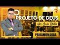 O Projeto de Deus - Pr Ramom Dias