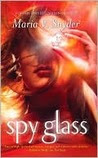 Spy Glass (Glass, #3) by Maria V. Snyder