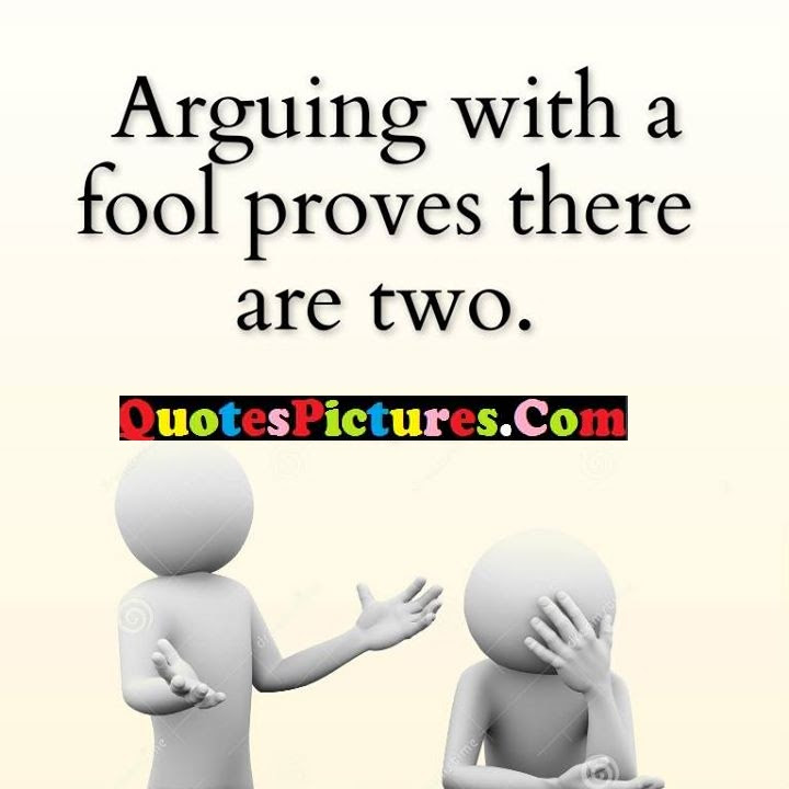 Best Short Prove Quote About Arguing Quotespicturescom