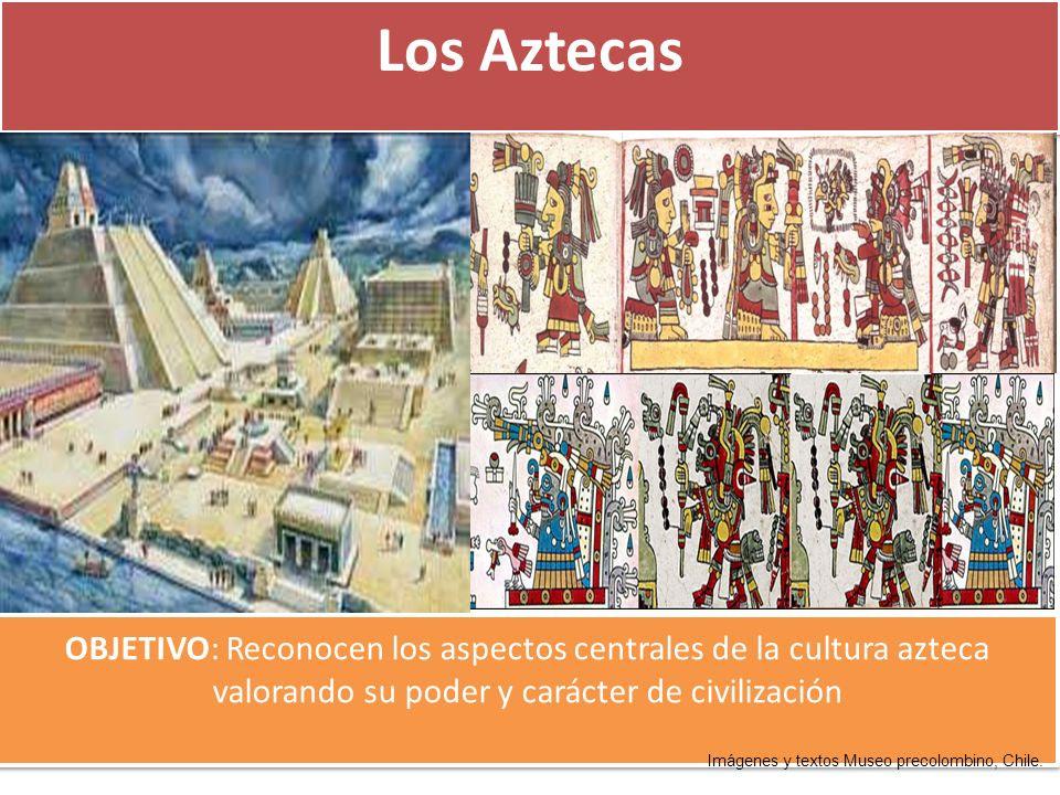 Los Aztecas Objetivo Reconocen Los Aspectos Centrales De La Cultura