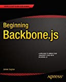 Beginning Backbone.js (Expert's Voice in Web Development) Kindle Edition