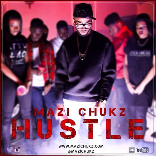 Mazi Chukz Hustle Art