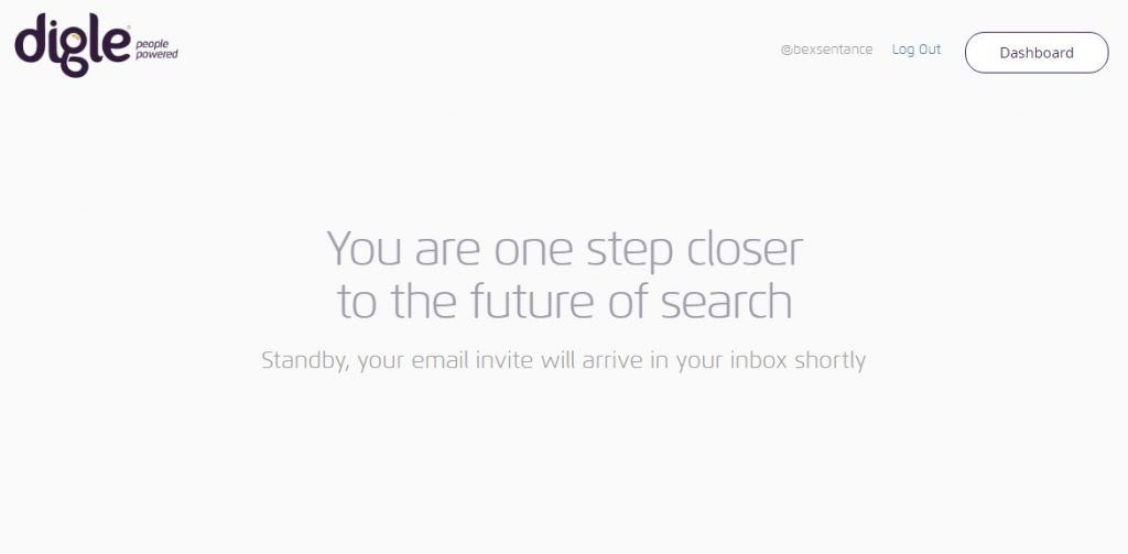 "A confirmation message on a grey background which reads ""You are one step closer to the future of search. Stand by, your email invite will arrive in your inbox shortly."" The Digle logo is present in the top left hand corner."