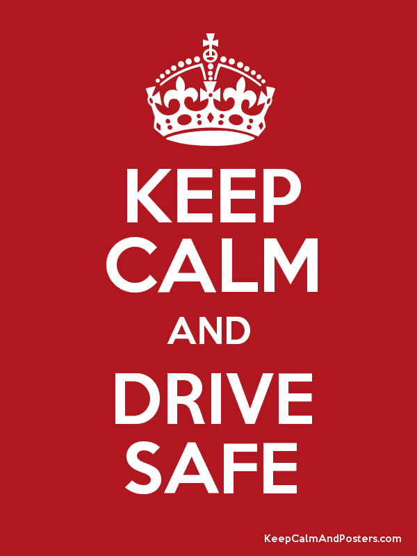 Image result for keep calm and drive safe