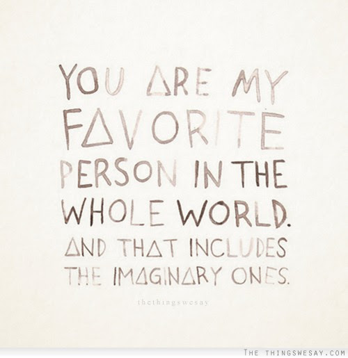 Quotes About Favorite Person 58 Quotes