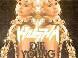 """Kesha """"Die Young"""""""