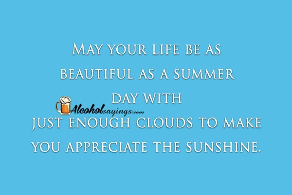 May Your Life Be As Beautiful As A Summer Day With Just Enough
