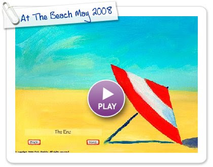 Click to play At The Beach May 2008