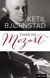 Veien til Mozart - Ketil Bjørnstad Wolfgang Amadeus Mozart