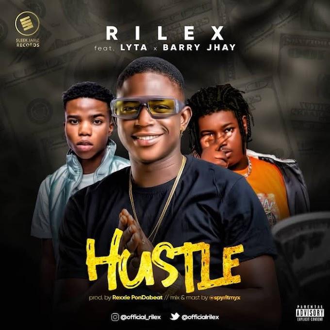 [Music] Rilex Ft. Lyta & Barry Jhay – Hustle