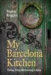 My Barcelona Kitchen - Sophie Ruggles
