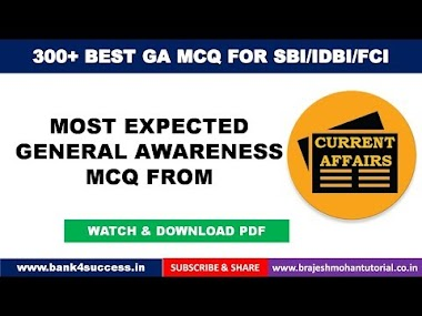 300+ General Awareness MCQs for SBI PO, IDBI PGDBF PO, FCI Exam 2019 Part -4/5