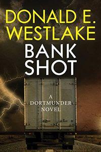 Bank Shot by Donald E. Westlake