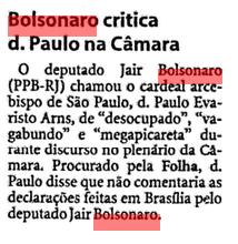 Bolsonaro xinga o arcebispo de São Paulo –Para quem acha que essa criatura respeita alguém, taí a prova que nem a Igreja Católica é perdoada. (Arquivo da FSP 20/03/98)