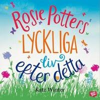Rosie Potters lyckliga liv efter detta (mp3-bok)