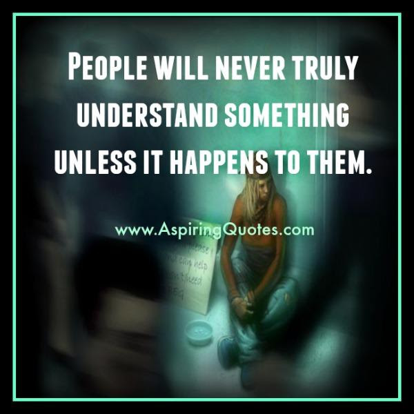People Will Never Truly Understand You Aspiring Quotes