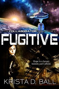 Fugitive by Krista D. Ball