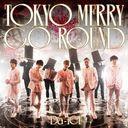 Tokyo Merry Go Round / Da-iCE