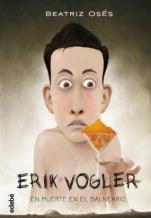 Erik Vogler en muerte en el balneario (Erik Vogler II) Beatriz Osés