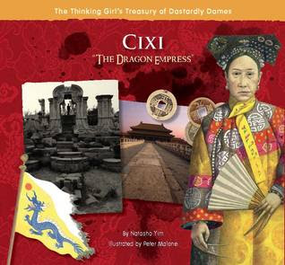 Cixi the Dragon Empress by Natasha Yim