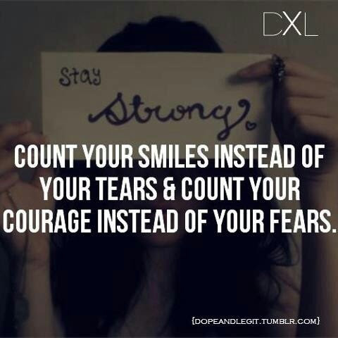 Smiles and courage; tears and fears
