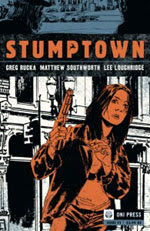 Stumptown by Greg Rucka and Matthew Southworth