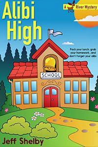 Alibi High by Jeff Shelby