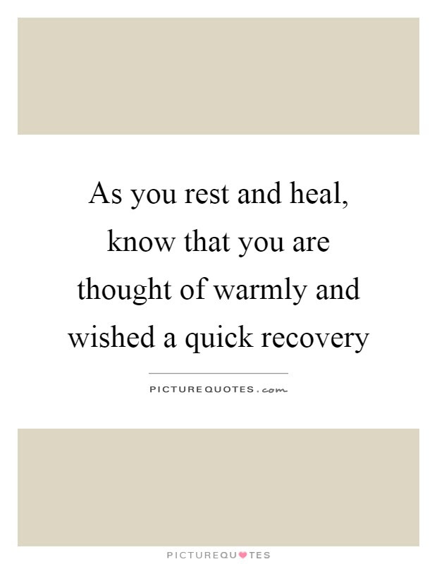 As You Rest And Heal Know That You Are Thought Of Warmly And