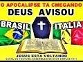 DEUS AVISOU A ITÁLIA E BRASIL O APOCALIPSE ESTA CHEGANDO