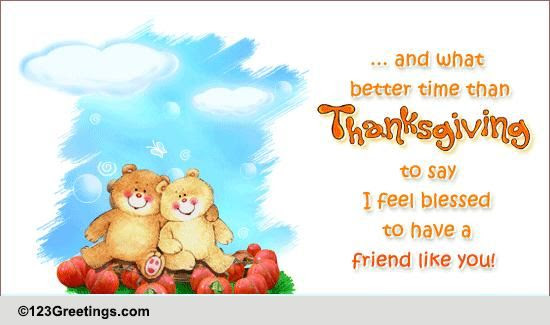 Feel Blessed On Thanksgiving Free Friends Ecards Greeting Cards