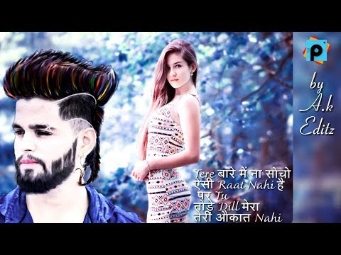 Tu तोड़े Dill मेरा तेरी औकात Nahi, Girlfriend Breakup PicsArt Photo Editing, Manipulation Editing