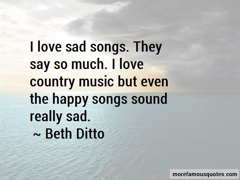 Sad Country Songs Quotes Top 8 Quotes About Sad Country Songs From Famous Authors