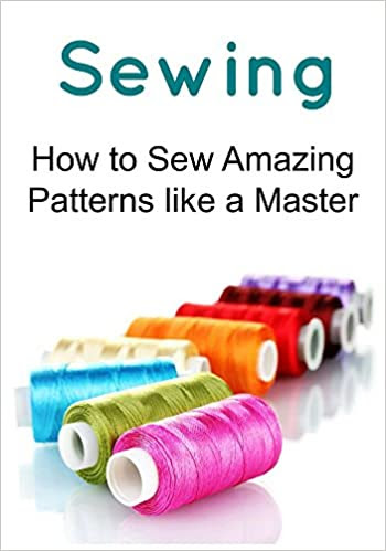 Sewing:   How to Sew